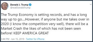 Tweet Donald Trump L'économie Trump marque des records et a encore de la marge pour grandir, mais si quiconque autre que moi prend la main en 2020, il y aura un krach comme on n'en a jamais vu avant
