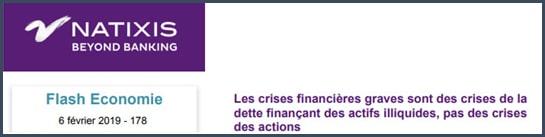 NAtixis les crises financières graves snt des crises de la dette finançant des actifs illiquides, pas des crises des actions