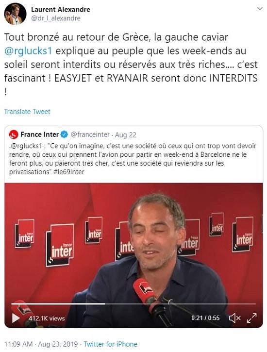 Tweet Laurent Alexandre Tout bronzé au retour de Grèce, la gauche caviar Raphaël Glucksmann explique au peuple que les week-ends au soleil seront interdits ou réservés aux très riches.