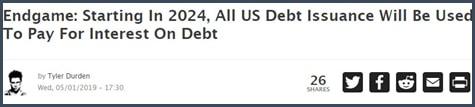 ZeroHedge Endgame A partir de 2024 toutes les émissions de dettes US vont être utilisées pour payer des intérêts sur la dette